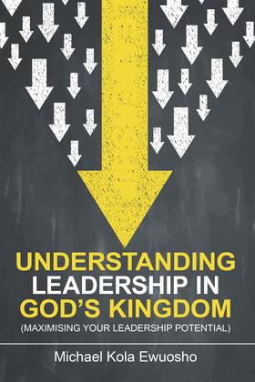 Understanding Leadership in God's Kingdom