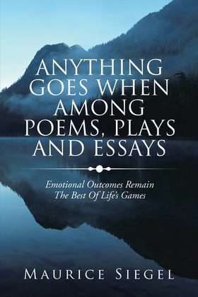 Anything Goes When Among Poems, Plays and Essays