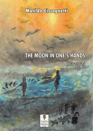 The Moon In Ones Hands