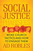 Social Justice Pharisees