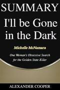 Summary of I'll Be Gone in the Dark