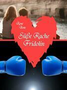 Süße Rache Fridolin