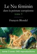Le nu féminin dans la peinture européenne. Tome 3