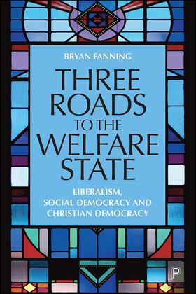 Three Roads to the Welfare State
