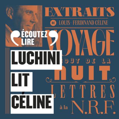 Luchini lit Céline (extraits choisis)