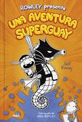 Una aventura superguay (Rowley presenta 2)