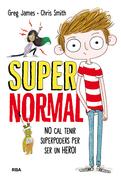 No cal tenir superpoders per ser un heroi (Supernormal 1)