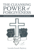 The Cleansing Power of Forgiveness