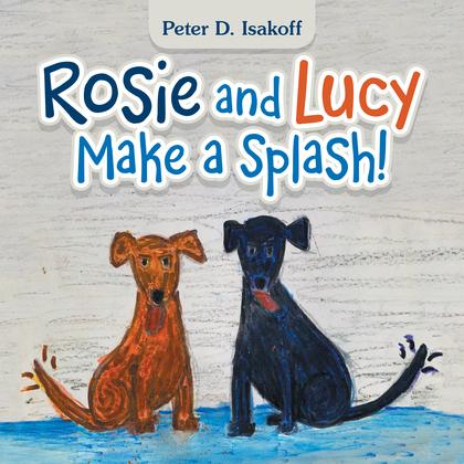 Rosie and Lucy Make a Splash!
