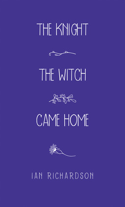 The Knight the Witch Came Home