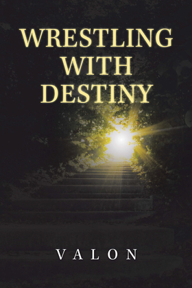 Wrestling with Destiny