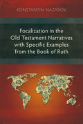 Focalization in the Old Testament Narratives with Specific Examples from the Book of Ruth