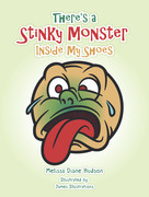 There's a Stinky Monster Inside My Shoes