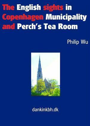 The English sights in Copenhagen Municipality and Perch's Tea Room