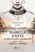 Isabella D'Este – Il regno del diamante
