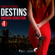 Destins, tome 1: Mission séduction