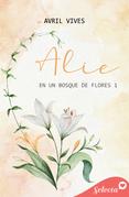 Alie (En un bosque de flores 1)