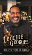 Le guide George des spiritueux du Québec