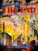 The End, How the Great War Was Stopped