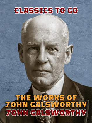 The Works of John Galsworthy