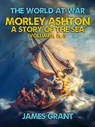 Morley Ashton, A Story of the Sea Volume 1, 2, 3