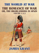 The Romance of War, or,the Highlanders in Spain