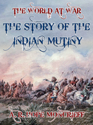 The Story of the Indian Mutiny