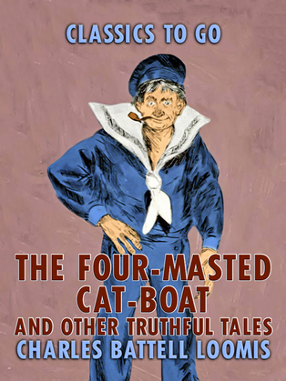 The Four-Masted Cat Boat, and Other Truthful Tales