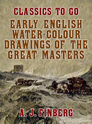 Early English Water-Colour Drawings of the Great Masters