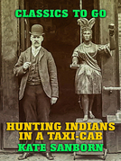 Hunting Indians in a Taxi-Cab