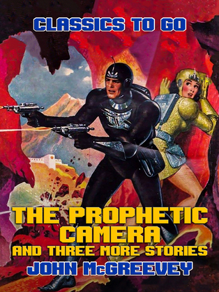 The Prophetic Camera and three more stories