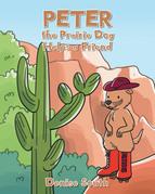 Peter the Prairie Dog Helps a Friend