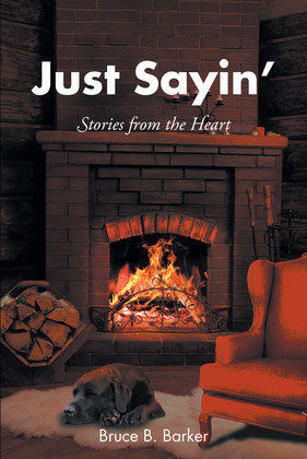Just Sayin': Stories from the Heart