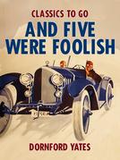 And Five Were Foolish