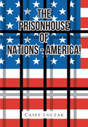 The Prisonhouse of Nations - America!