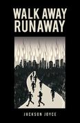 Walk Away Runaway