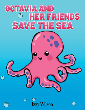 Octavia and Her Friends Save the Sea