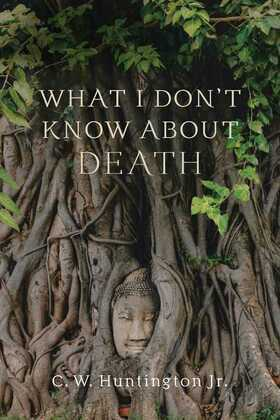 What I Don't Know about Death