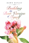 Building the Best Version of Myself