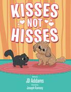Kisses Not Hisses