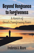 Beyond Vengeance to Forgiveness