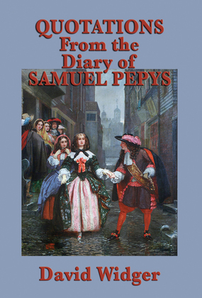Quotations from the Diary of Samuel Pepys