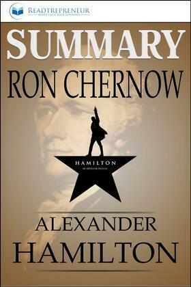 Summary of Alexander Hamilton by Ron Chernow