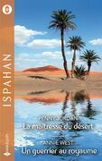 La maîtresse du désert - Un guerrier au royaume