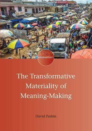 The Transformative Materiality of Meaning-Making
