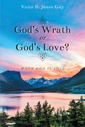 God's Wrath or God's Love?