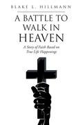 A Battle to Walk in Heaven