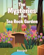 The Mysteries of the Tea Rock Garden
