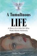 A Tumultuous Life
