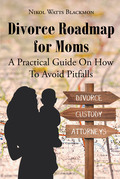 Divorce Roadmap for Moms